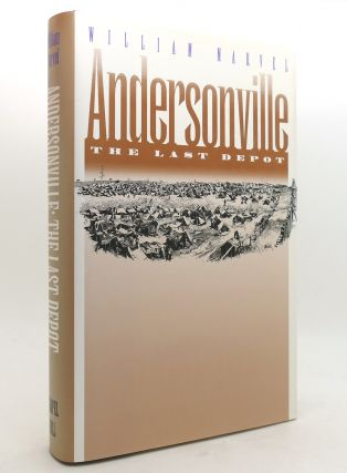 ANDERSONVILLE The Last Depot Civil War America