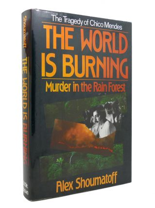 THE WORLD IS BURNING Murder in the Rain Forest