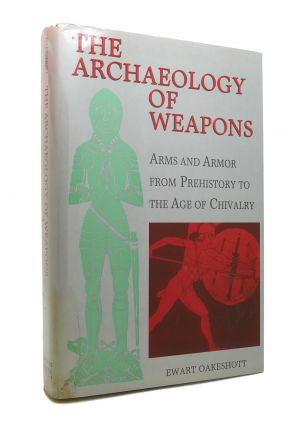 ARCHAEOLOGY OF WEAPONS ARMS AND ARMOR FROM