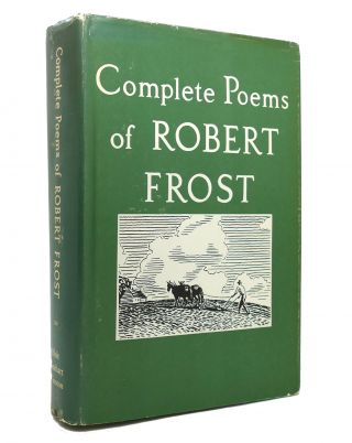 THE COMPLETE POEMS OF ROBERT FROST. Robert Frost