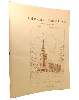 OLD PARAMUS REFORMED CHURCH The Years 1725-1975