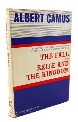 THE FALL AND EXILE AND THE KINGDOM. Albert Camus