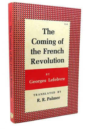 THE COMING OF THE FRENCH REVOLUTION, Bicentennial Edition