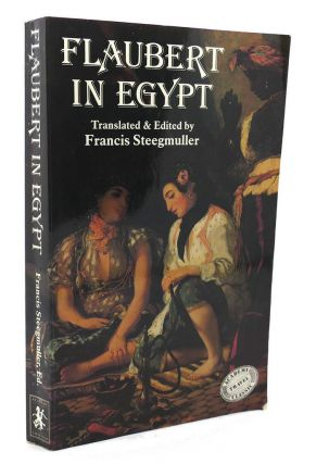 FLAUBERT IN EGYPT A sensibility on tour : a narrative...