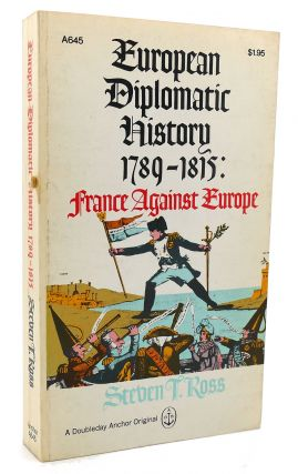 EUROPEAN DIPLOMATIC HISTORY 1789-1815 France Against Europe