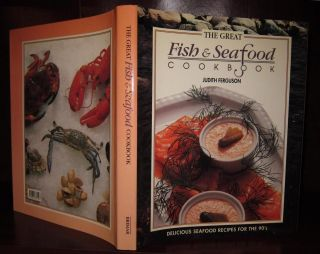 THE GREAT FISH & SEAFOOD COOKBOOK. Judith Ferguson