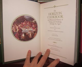 THE HORIZON COOKBOOK : Vol 1 the Illustrated History of Eating and Drinking through the Ages Vol 2 Menus and Recipes