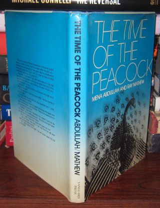 THE TIME OF THE PEACOCK Signed 1st. Mena Abdullah, Ray Mathew