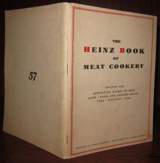 THE HEINZ BOOK OF MEAT COOKERY Recipes for Appetizing Dishes of Beef, Lamb, Pork Smoked Meats, Veal, Poultry, Fish