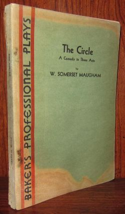 THE CIRCLE A Comedy in Three Acts. Somerset W. Maugham