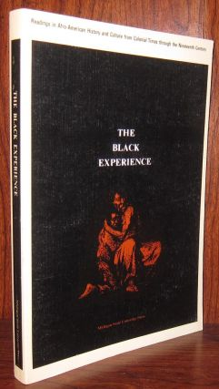 THE BLACK EXPERIENCE Readings in Afro-American History and Culture from Colonial Times through the Nineteenth Century