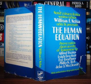THE HUMAN EQUATION. William F. Nolan, Leigh Brackett - Alfred Bester, John MacDonald, Philip K....