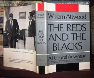 THE REDS AND THE BLACKS A Personal Adventure. William Attwood