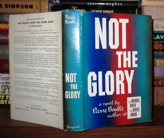 NOT THE GLORY. Pierre Boulle
