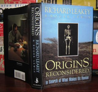 ORIGINS RECONSIDERED In Search of What Makes Us Human. Richard E. Leakey, Roger Lewin
