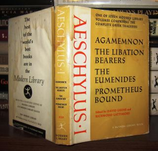 AESCHYLUS I Agamemnon; the Libation Bearers; the Eumenides; Prometheus Bound. Aeschylus, David...