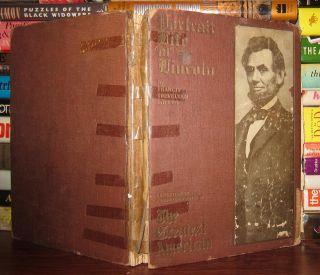PORTRAIT LIFE OF LINCOLN. Francis Trevelyan Miller, Abraham Lincoln