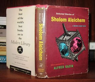 SELECTED STORIES OF SHOLOM ALEICHEM. Sholom Aleichem, Alfred Kazin