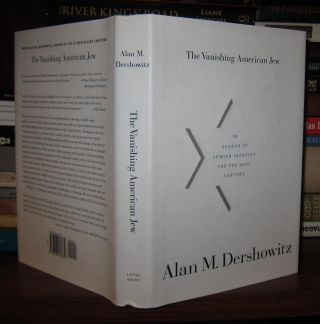 THE VANISHING AMERICAN JEW In Search of Jewish Identity for the Next Century. Alan M. Dershowitz