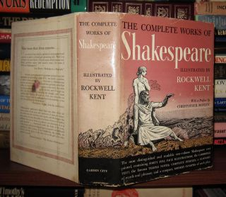 THE COMPLETE WORKS OF WILLIAM SHAKESPEARE. William Shakespeare, Rockwell Kent, Preface...