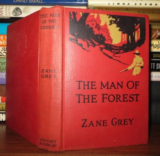 THE MAN OF THE FOREST. Zane Grey