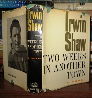 TWO WEEKS IN ANOTHER TOWN. Irwin Shaw