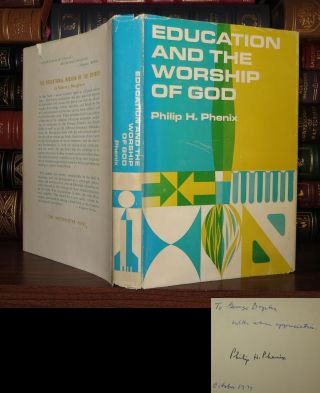 EDUCATION AND THE WORSHIP OF GOD Signed 1st