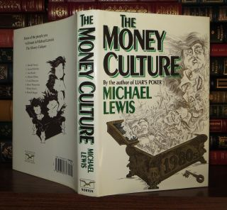 THE MONEY CULTURE. Michael Lewis