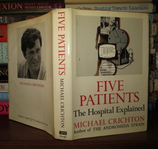 FIVE PATIENTS The Hospital Explained. Michael Crichton