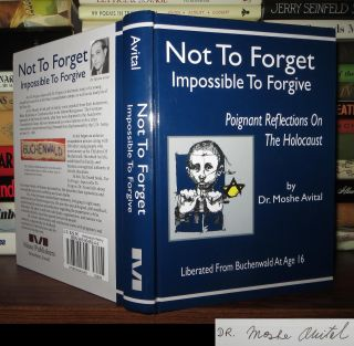 NOT TO FORGET, IMPOSSIBLE TO FORGIVE Signed 1st