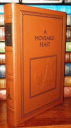 A MOVEABLE FEAST Easton Press. Ernest Hemingway