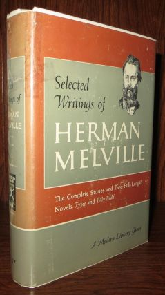 SELECTED WRITINGS OF HERMAN MELVILLE. Herman Melville