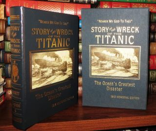 THE STORY OF THE WRECK OF THE TITANIC Easton Press. Titanic