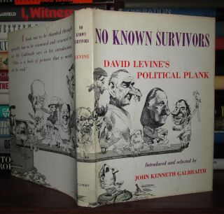 NO KNOWN SURVIVORS David Levine's Political Plank. David Levine, John Kenneth Edited Galbraith