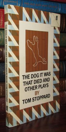 THE DOG IT WAS THAT DIED AND OTHER PLAYS. Tom Stoppard