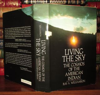LIVING THE SKY The Cosmos of the American Indian. Ray A. Williamson