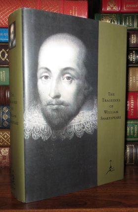 THE TRAGEDIES OF WILLIAM SHAKESPEARE Modern Library