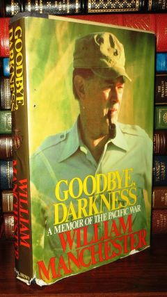 GOODBYE, DARKNESS A Memoir of the Pacific War. William Raymond Manchester