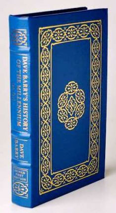 DAVE BARRY'S HISTORY OF THE MILLENNIUM Signed Easton Press. Dave Barry