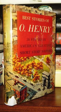 "BEST STORIES OF O. HENRY 38 Stories by ""America's Greatest Short Story Writer"" O. Henry"