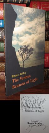 THE VARIOUS REASONS OF LIGHT Poems by Renee Ashley