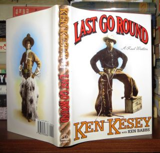 LAST GO ROUND A Real Western. Ken Kesey, Ken Babbs