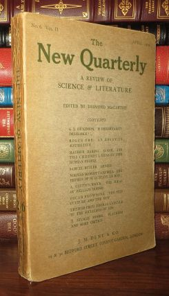 THE NEW QUARTERLY A Review of Science and Literature, Vol. II, No. 6, April 1909. Roger Fry,...