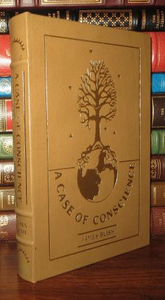 A CASE OF CONSCIENCE Easton Press. James Blish
