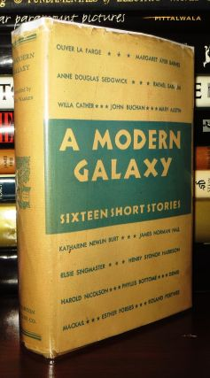 A MODERN GALAXY Sixteen Short Stories. Dale - Oliver La Farge Warren, Willa Cather