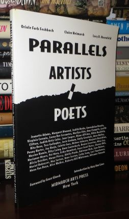 PARALLELS Artists / Poets. Oriole Farb Feshbach, Claire Heimarck, Tess Gallagher Lucy Rosenfeld -...