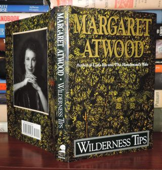 WILDERNESS TIPS. Margaret Atwood