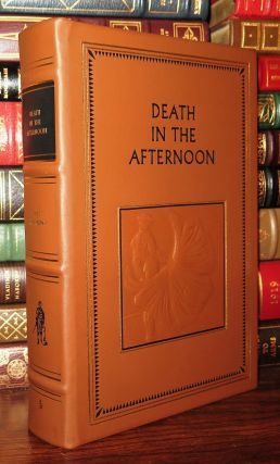 DEATH IN THE AFTERNOON Easton Press. Ernest Hemingway