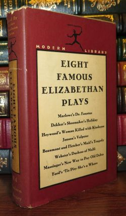 EIGHT FAMOUS ELIZABETHAN PLAYS. Esther Cloudman Dunn