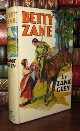 BETTY ZANE. Zane Grey